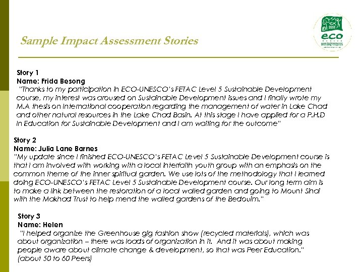 """Sample Impact Assessment Stories Story 1 Name: Frida Besong """"Thanks to my participation in"""