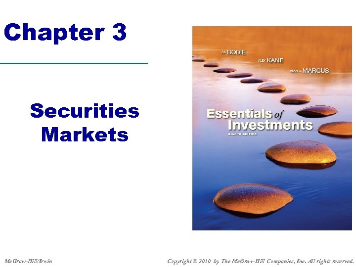 Chapter 3 Securities Markets Mc. Graw-Hill/Irwin Copyright © 2010 by The Mc. Graw-Hill Companies,