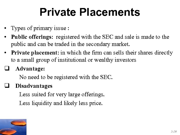 Private Placements • Types of primary issue : • Public offerings: registered with the