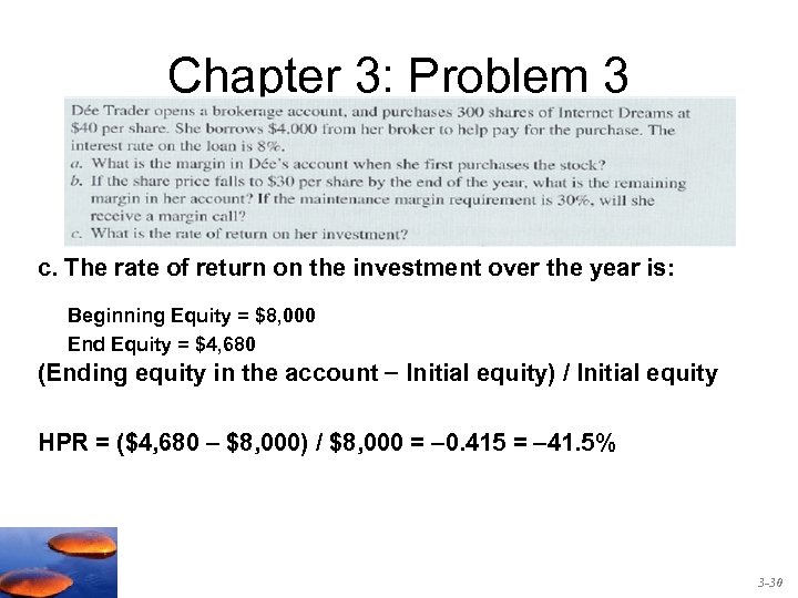 Chapter 3: Problem 3 c. The rate of return on the investment over the