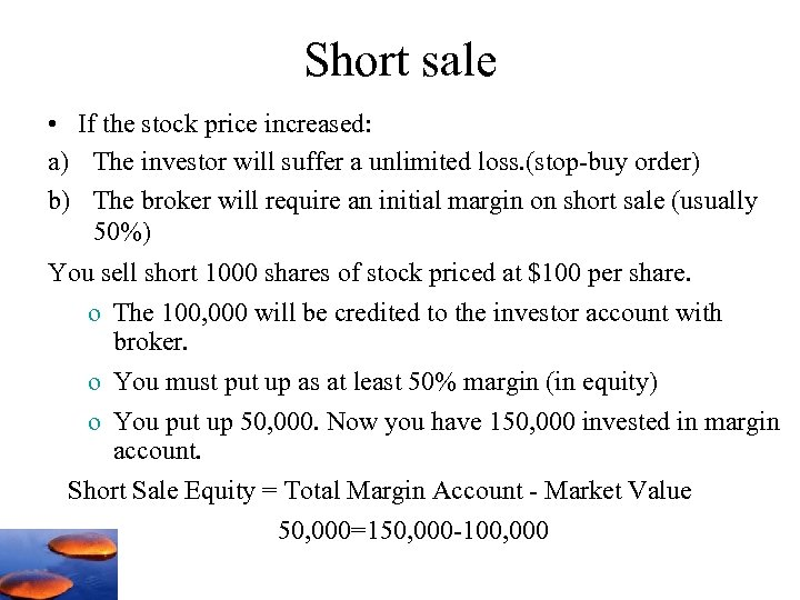 Short sale • If the stock price increased: a) The investor will suffer a