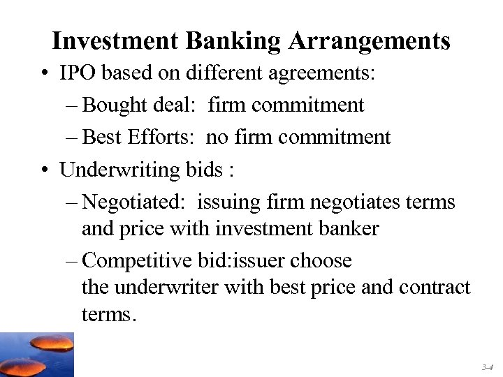 Investment Banking Arrangements • IPO based on different agreements: – Bought deal: firm commitment