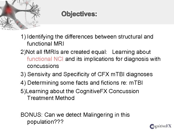 1) Identifying the differences between structural and functional MRI 2)Not all f. MRIs are