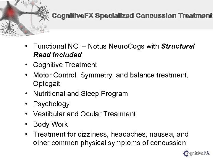 • Functional NCI – Notus Neuro. Cogs with Structural Read Included • Cognitive