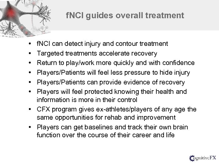 f. NCI guides overall treatment • • • f. NCI can detect injury and