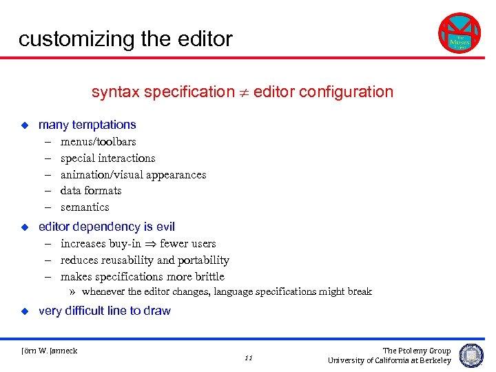 customizing the editor syntax specification editor configuration u many temptations – menus/toolbars – special