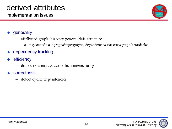 derived attributes implementation issues u generality – attributed graph is a very general data