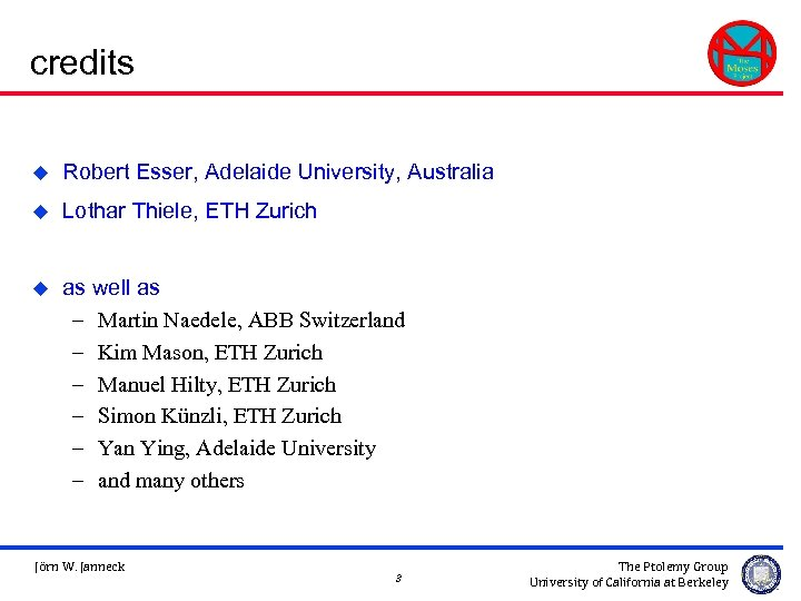 credits u Robert Esser, Adelaide University, Australia u Lothar Thiele, ETH Zurich u as