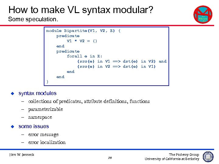 How to make VL syntax modular? Some speculation. module Bipartite(V 1, V 2, E)