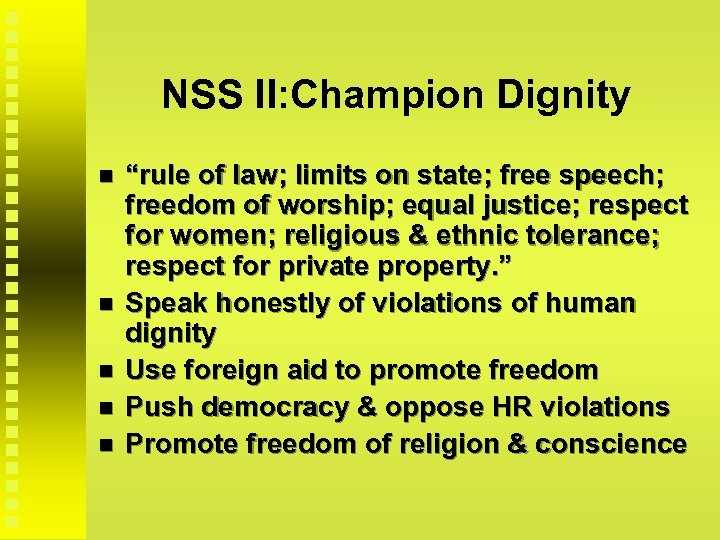 """NSS II: Champion Dignity """"rule of law; limits on state; free speech; freedom of"""