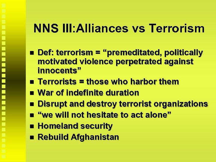 """NNS III: Alliances vs Terrorism Def: terrorism = """"premeditated, politically motivated violence perpetrated against"""