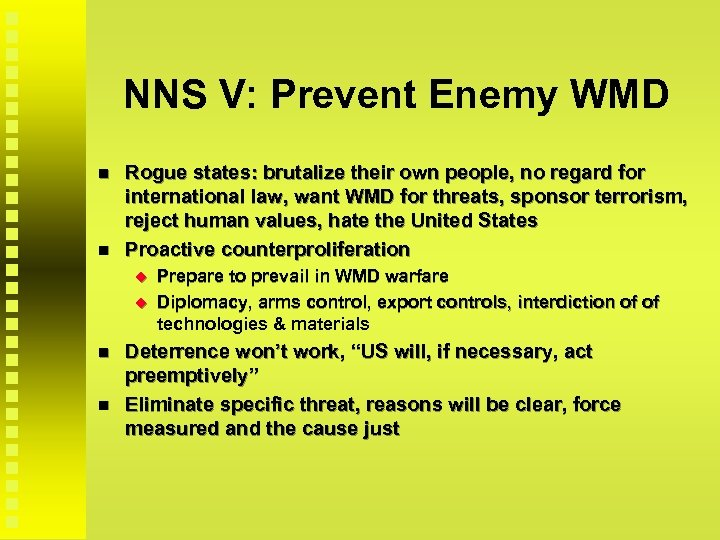 NNS V: Prevent Enemy WMD Rogue states: brutalize their own people, no regard for