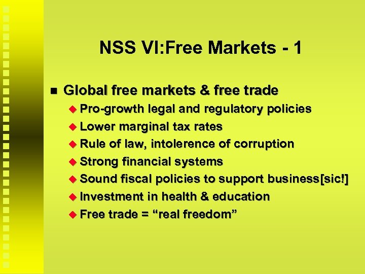 NSS VI: Free Markets - 1 Global free markets & free trade Pro-growth legal