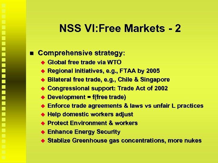 NSS VI: Free Markets - 2 Comprehensive strategy: Global free trade via WTO Regional