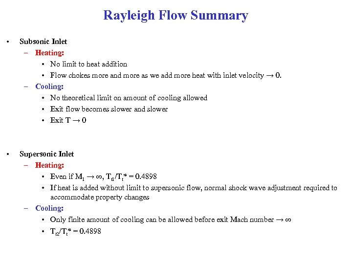 Rayleigh Flow Summary • Subsonic Inlet – Heating: • No limit to heat addition