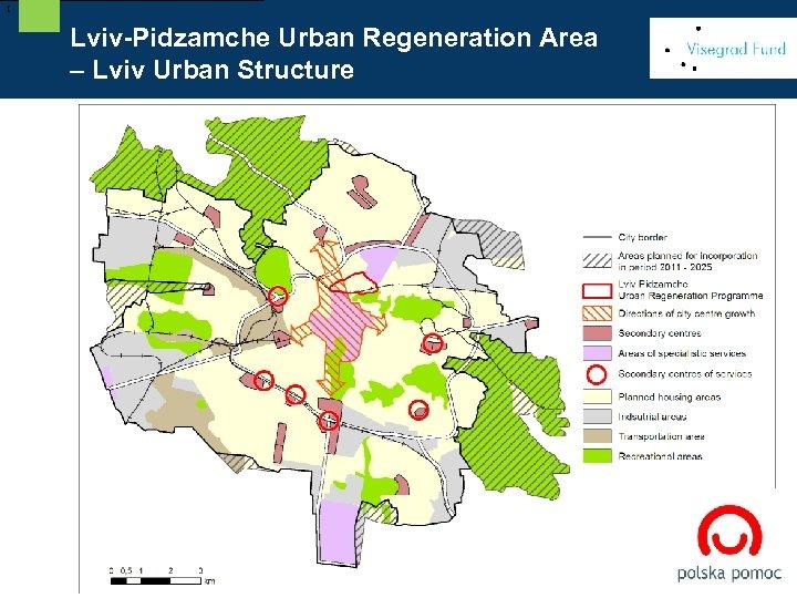 [ Lviv-Pidzamche Urban Regeneration Area – Lviv Urban Structure