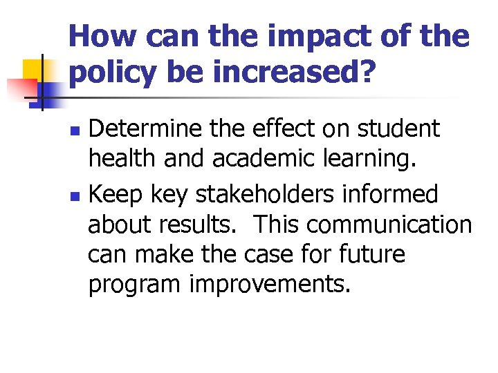 How can the impact of the policy be increased? Determine the effect on student