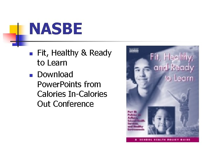 NASBE n n Fit, Healthy & Ready to Learn Download Power. Points from Calories