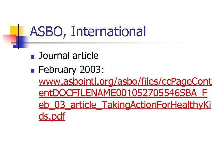 ASBO, International n n Journal article February 2003: www. asbointl. org/asbo/files/cc. Page. Cont ent.