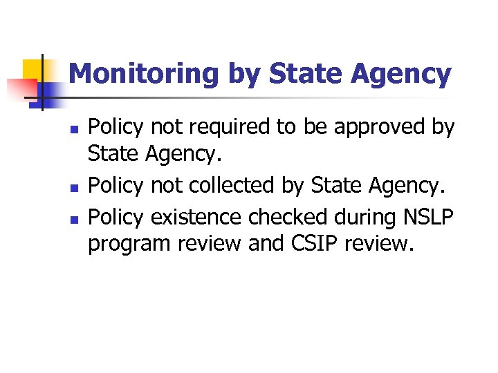 Monitoring by State Agency n n n Policy not required to be approved by