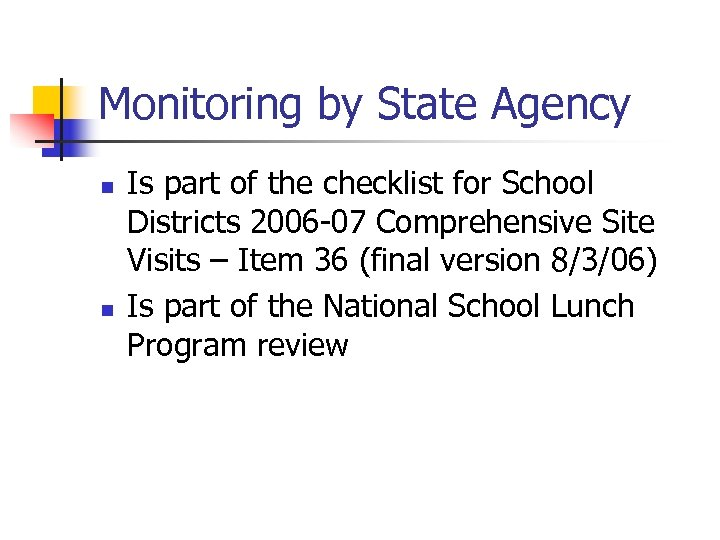 Monitoring by State Agency n n Is part of the checklist for School Districts