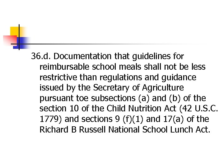 36. d. Documentation that guidelines for reimbursable school meals shall not be less restrictive
