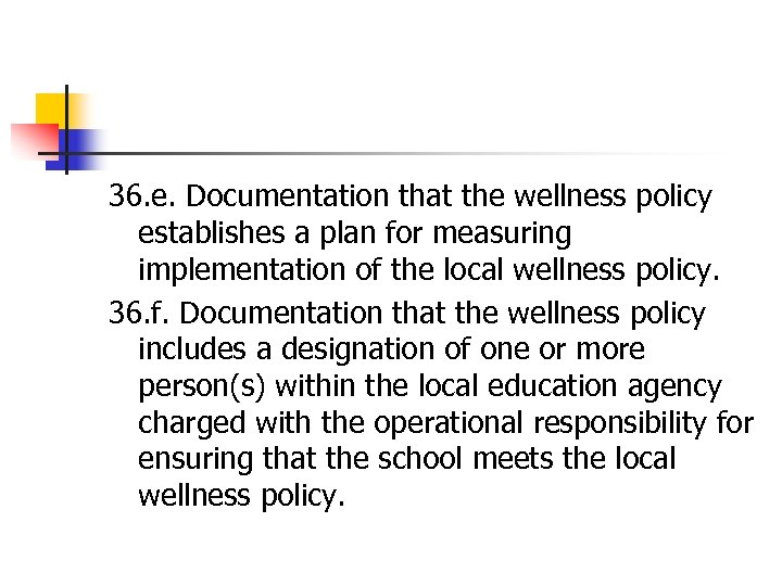 36. e. Documentation that the wellness policy establishes a plan for measuring implementation of