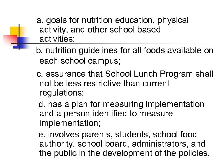 a. goals for nutrition education, physical activity, and other school based activities; b.