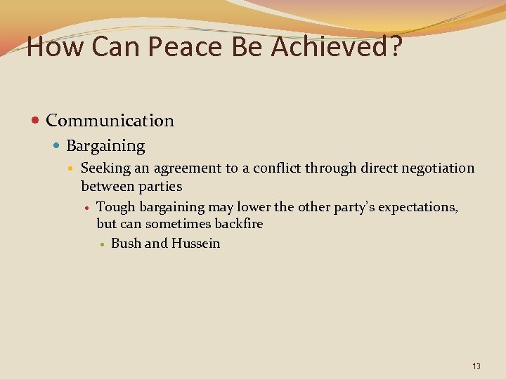 How Can Peace Be Achieved? Communication Bargaining Seeking an agreement to a conflict through