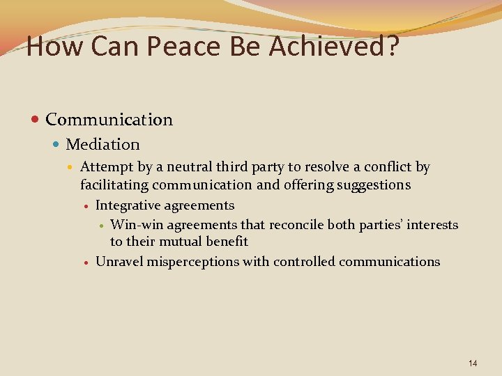 How Can Peace Be Achieved? Communication Mediation Attempt by a neutral third party to