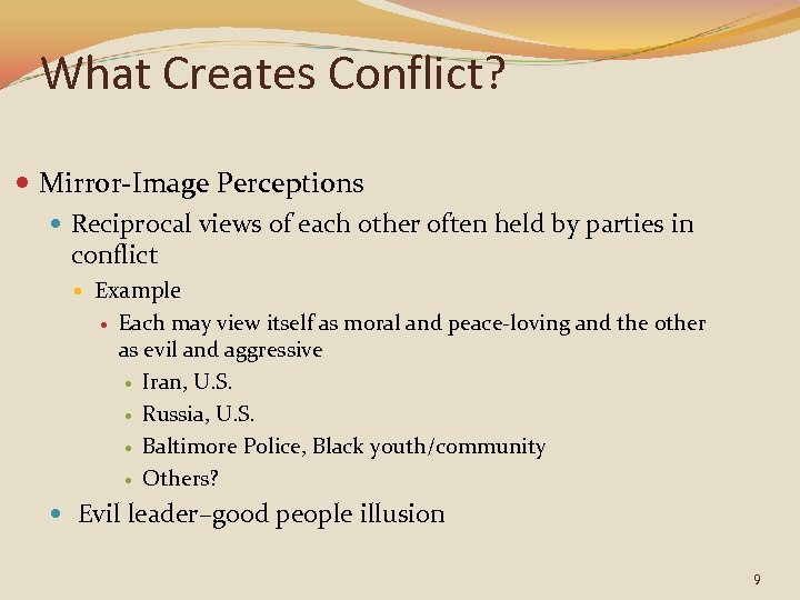 What Creates Conflict? Mirror-Image Perceptions Reciprocal views of each other often held by parties