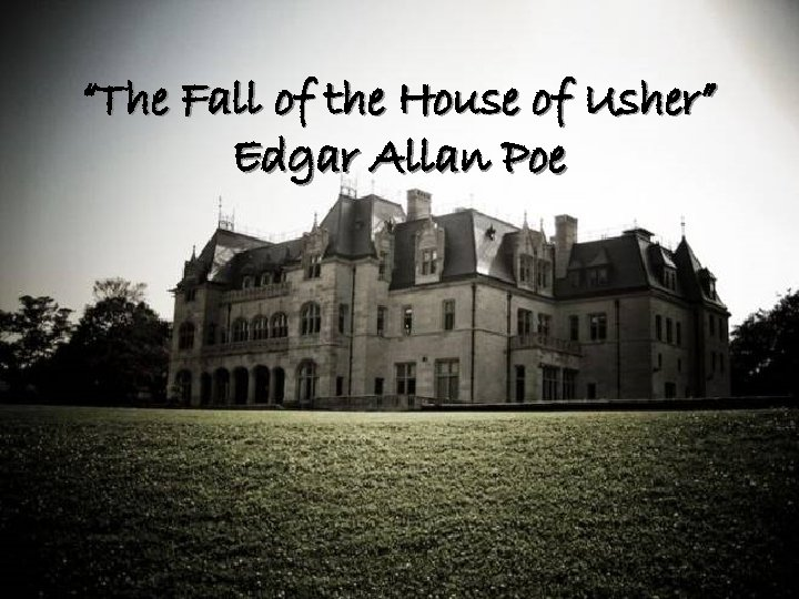 """The Fall of the House of Usher"" Edgar Allan Poe"