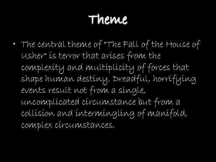 Theme • The central theme of