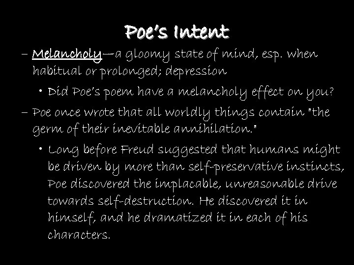 Poe's Intent – Melancholy—a gloomy state of mind, esp. when habitual or prolonged; depression