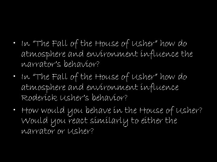 "• In ""The Fall of the House of Usher"" how do atmosphere and"