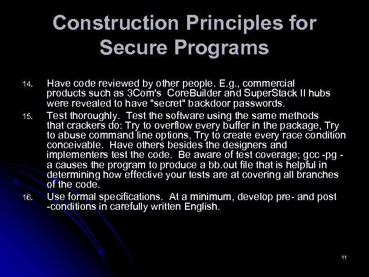 Construction Principles for Secure Programs 14. 15. 16. Have code reviewed by other people.