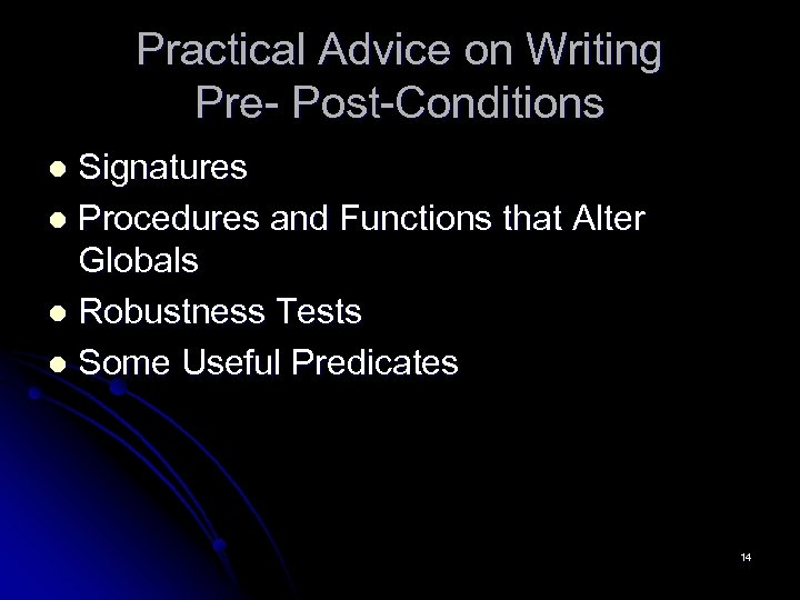 Practical Advice on Writing Pre- Post-Conditions Signatures l Procedures and Functions that Alter Globals