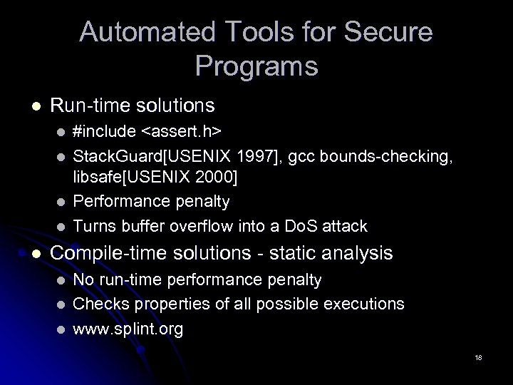 Automated Tools for Secure Programs l Run-time solutions l l l #include <assert. h>