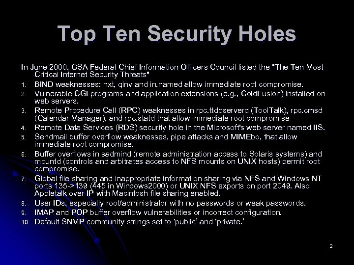 Top Ten Security Holes In June 2000, GSA Federal Chief Information Officers Council listed