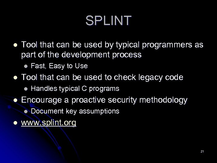 SPLINT l Tool that can be used by typical programmers as part of the