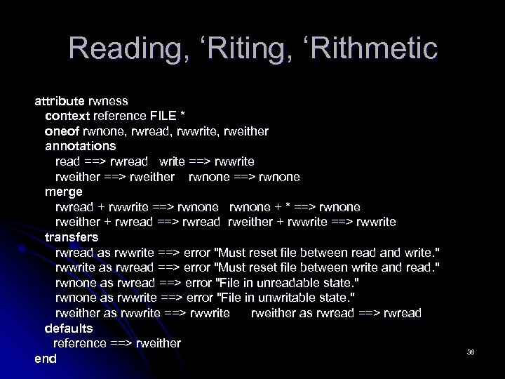 Reading, 'Rithmetic attribute rwness context reference FILE * oneof rwnone, rwread, rwwrite, rweither annotations
