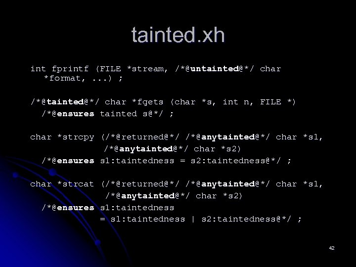 tainted. xh int fprintf (FILE *stream, /*@untainted@*/ char *format, . . . ) ;