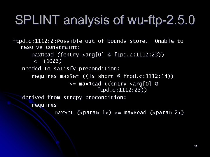 SPLINT analysis of wu-ftp-2. 5. 0 ftpd. c: 1112: 2: Possible out-of-bounds store. Unable