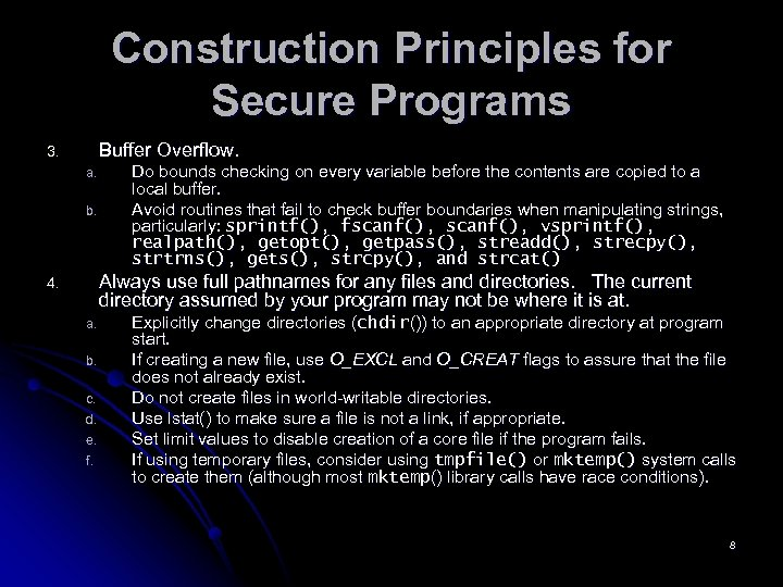 Construction Principles for Secure Programs Buffer Overflow. 3. a. b. Do bounds checking on