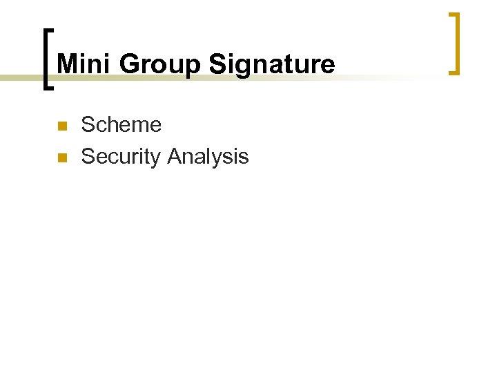 Mini Group Signature n n Scheme Security Analysis