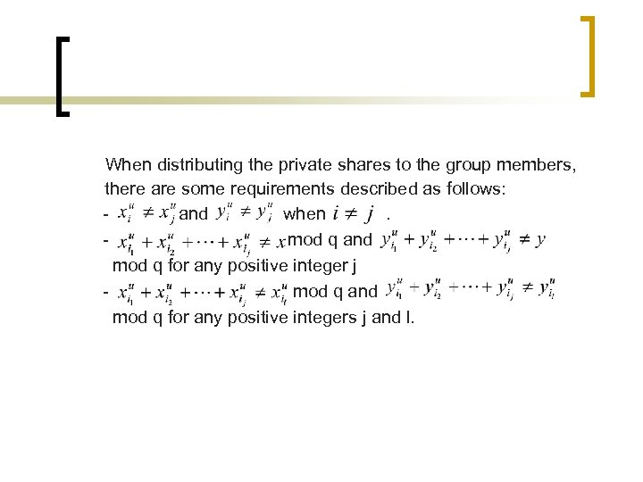 When distributing the private shares to the group members, there are some requirements described