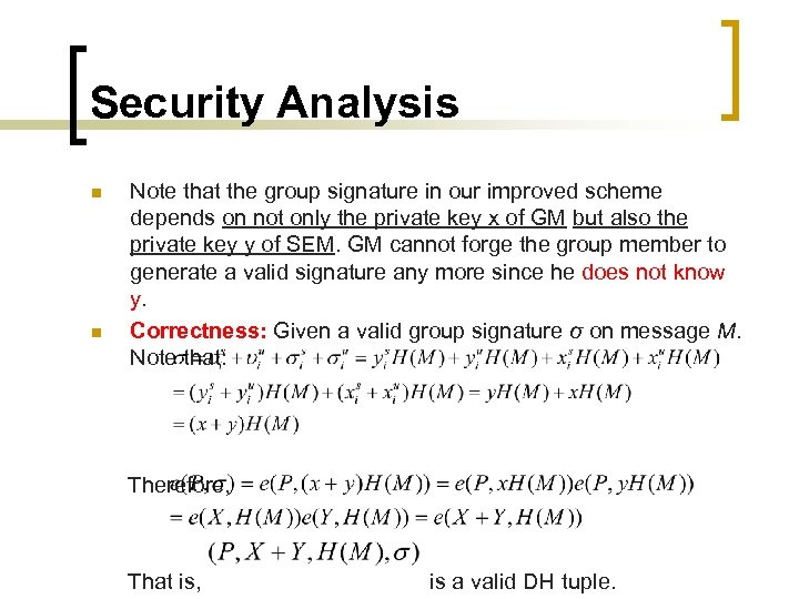 Security Analysis n n Note that the group signature in our improved scheme depends