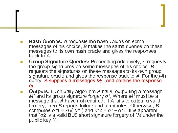 n n n Hash Queries: A requests the hash values on some messages of