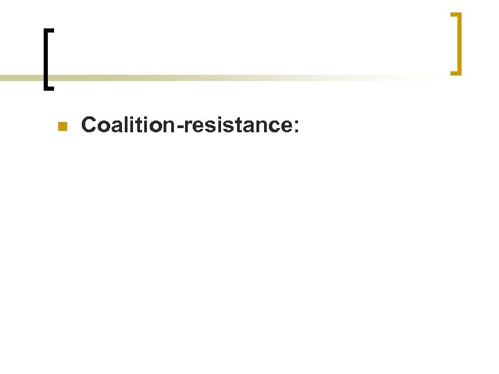 n Coalition-resistance: