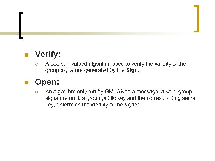 n Verify: ¡ n A boolean-valued algorithm used to verify the validity of the